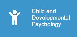 Child and Developmental Psychology